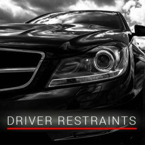 Driver Restraints